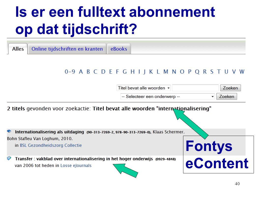 40 Fontys eContent Is er een fulltext abonnement op dat tijdschrift