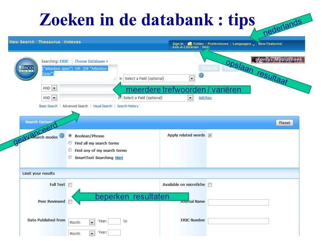 46 Zoeken in de databank : tips geavanceerd beperken resultaten meerdere trefwoorden / variëren opslaan resultaat nederlands