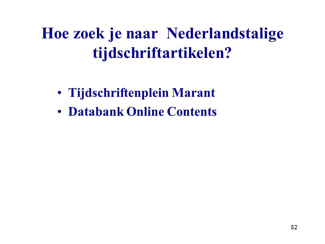 Hoe zoek je naar Nederlandstalige tijdschriftartikelen.