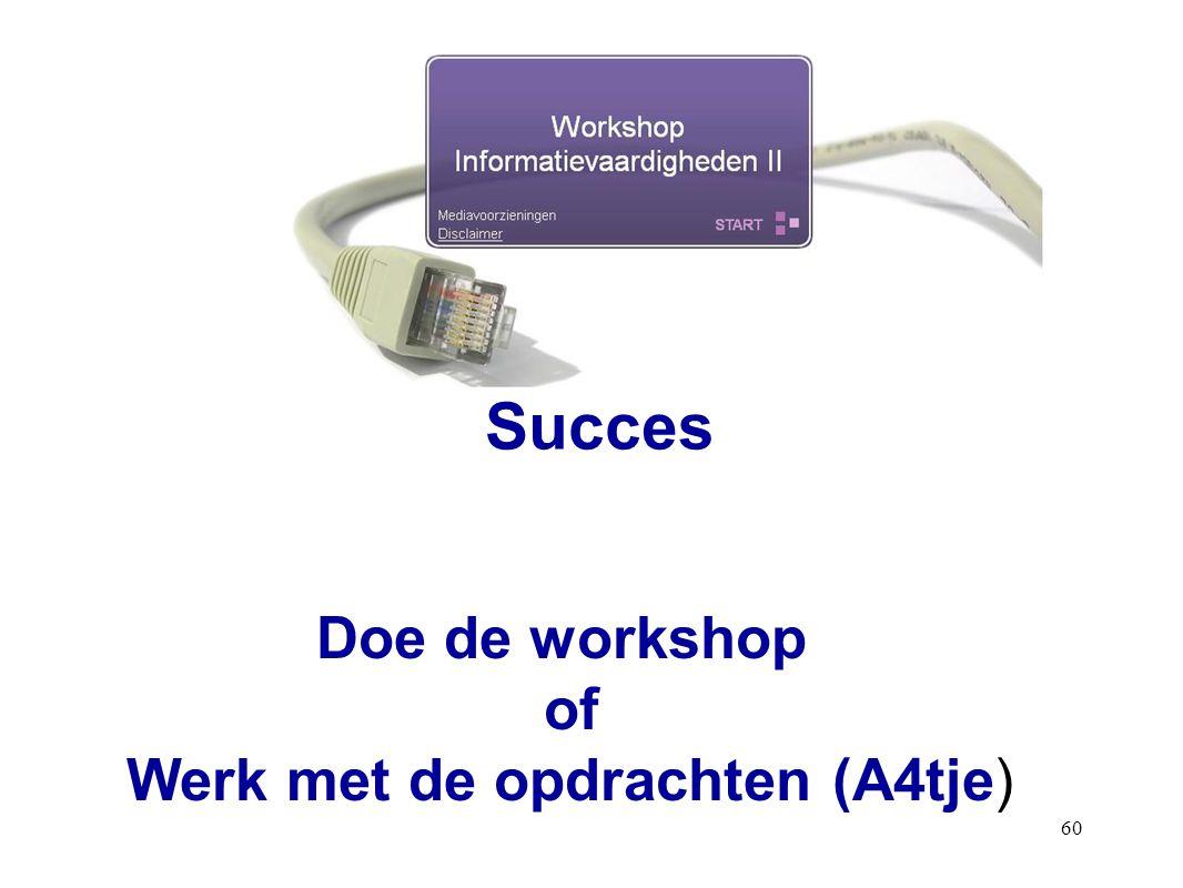 60 Succes Doe de workshop of Werk met de opdrachten (A4tje)