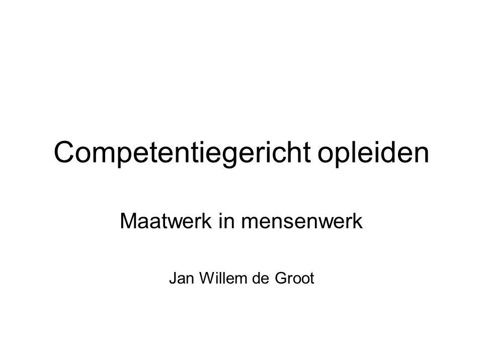 Competentiegericht opleiden Maatwerk in mensenwerk Jan Willem de Groot