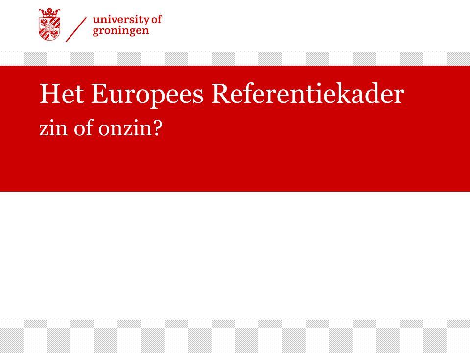 Het Europees Referentiekader zin of onzin?