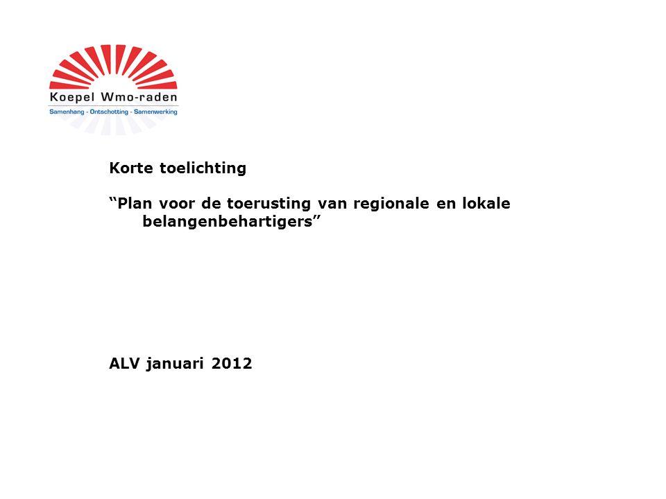 Korte toelichting Plan voor de toerusting van regionale en lokale belangenbehartigers ALV januari 2012