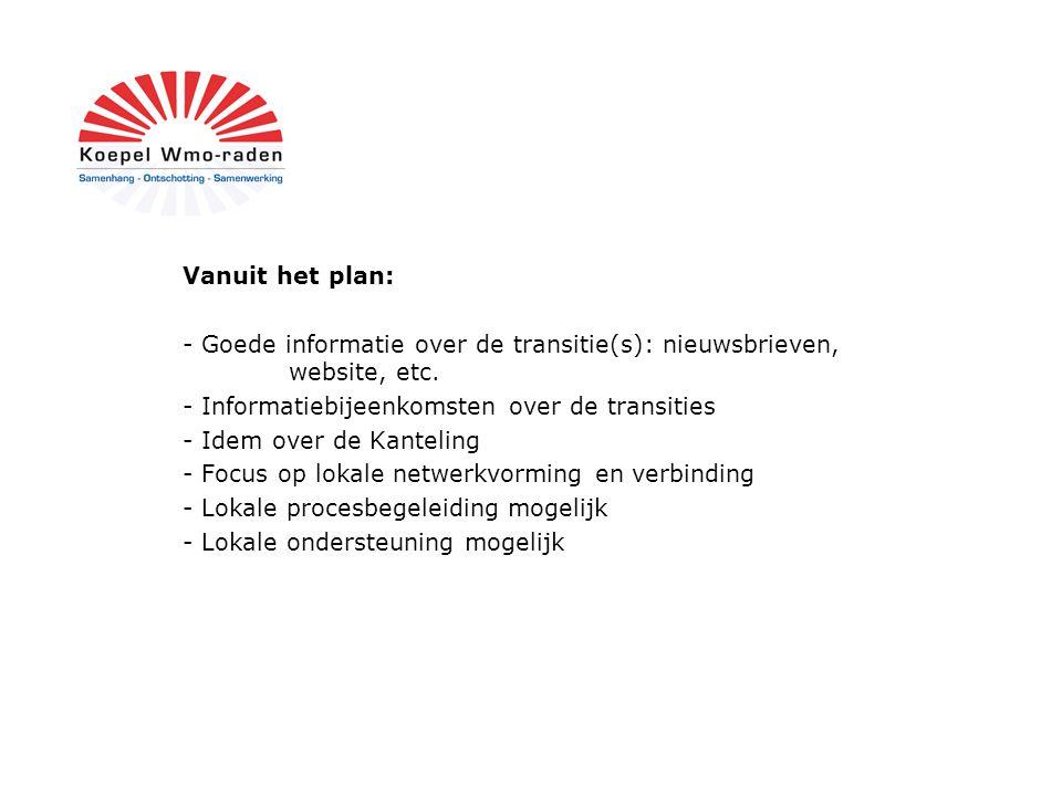 Vanuit het plan: - Goede informatie over de transitie(s): nieuwsbrieven, website, etc.