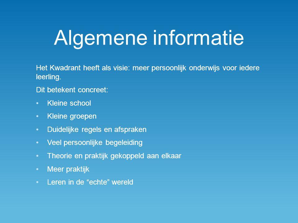 Algemene informatie Het Kwadrant heeft als visie: meer persoonlijk onderwijs voor iedere leerling. Dit betekent concreet: Kleine school Kleine groepen