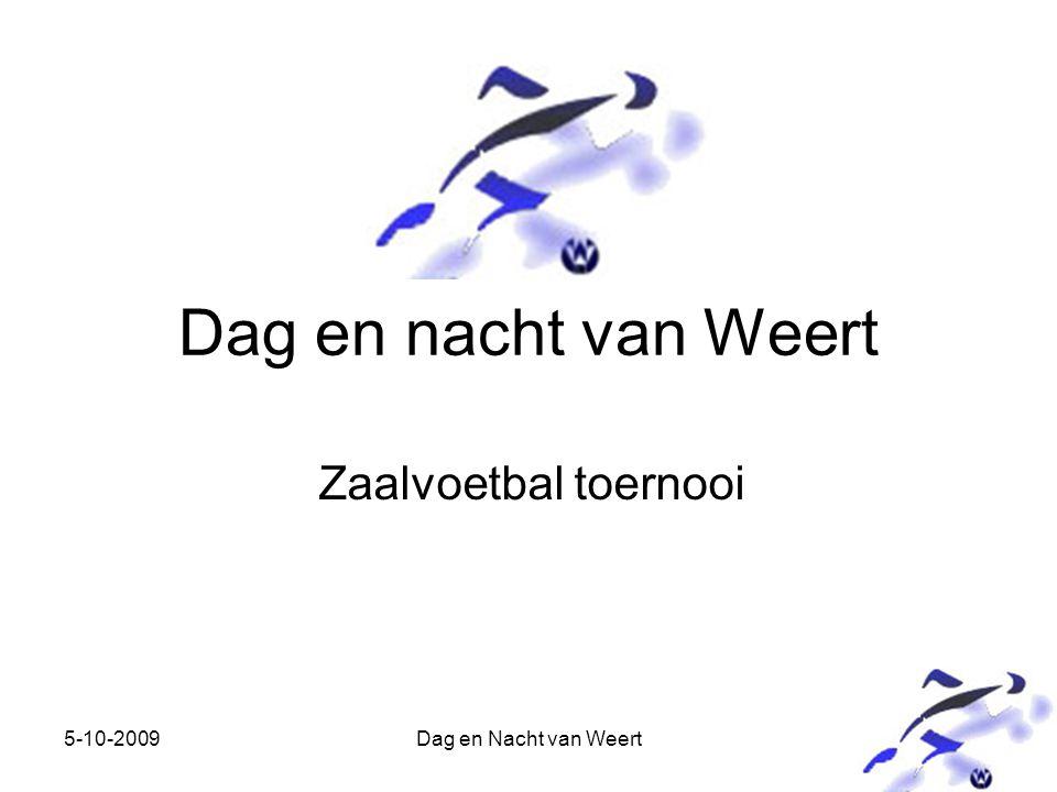 5-10-2009Dag en Nacht van Weert Dag en nacht van Weert Zaalvoetbal toernooi