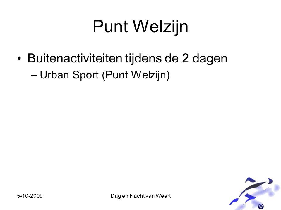 5-10-2009Dag en Nacht van Weert Punt Welzijn Buitenactiviteiten tijdens de 2 dagen –Urban Sport (Punt Welzijn)