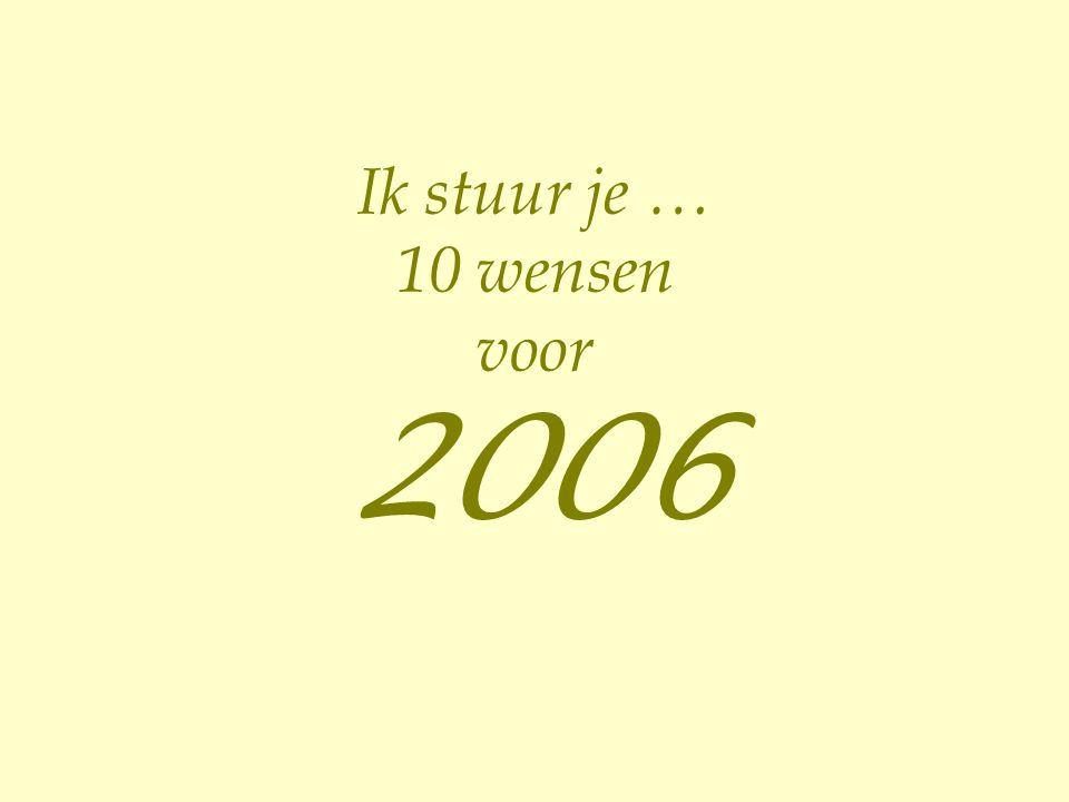 Ik stuur je … 10 wensen voor 2006
