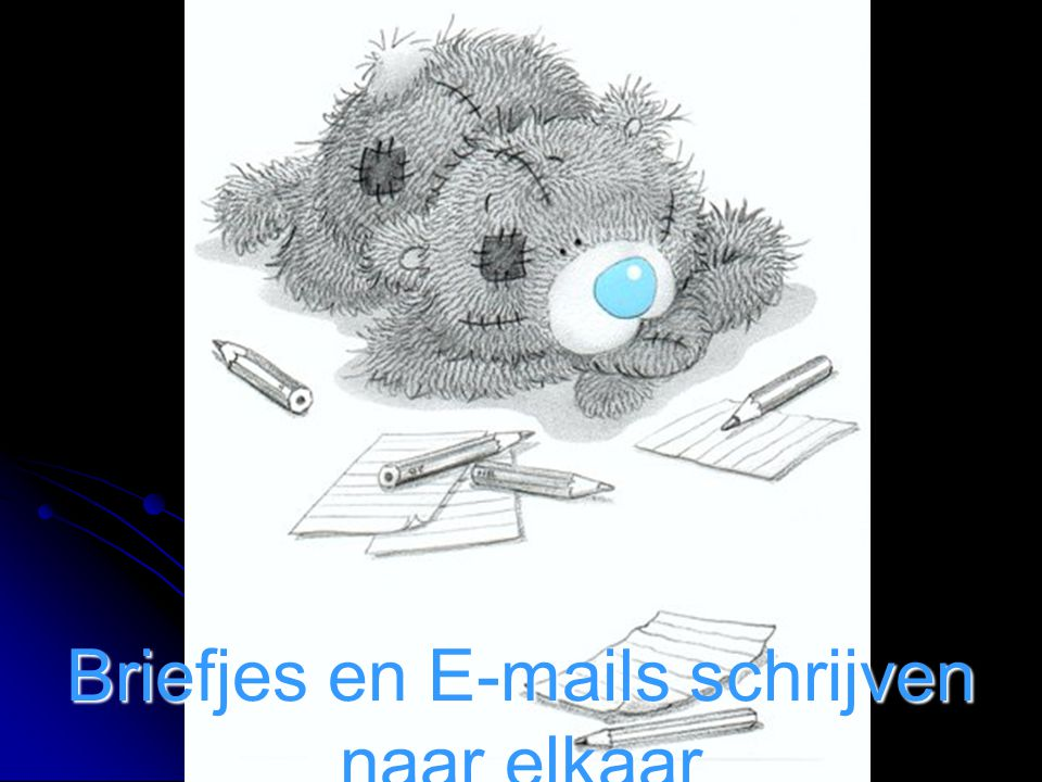 Briefjes en E-mails schrijven naar elkaar