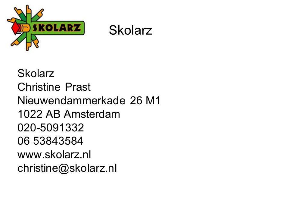 Christine Prast Nieuwendammerkade 26 M1 1022 AB Amsterdam 020-5091332 06 53843584 www.skolarz.nl christine@skolarz.nl Skolarz