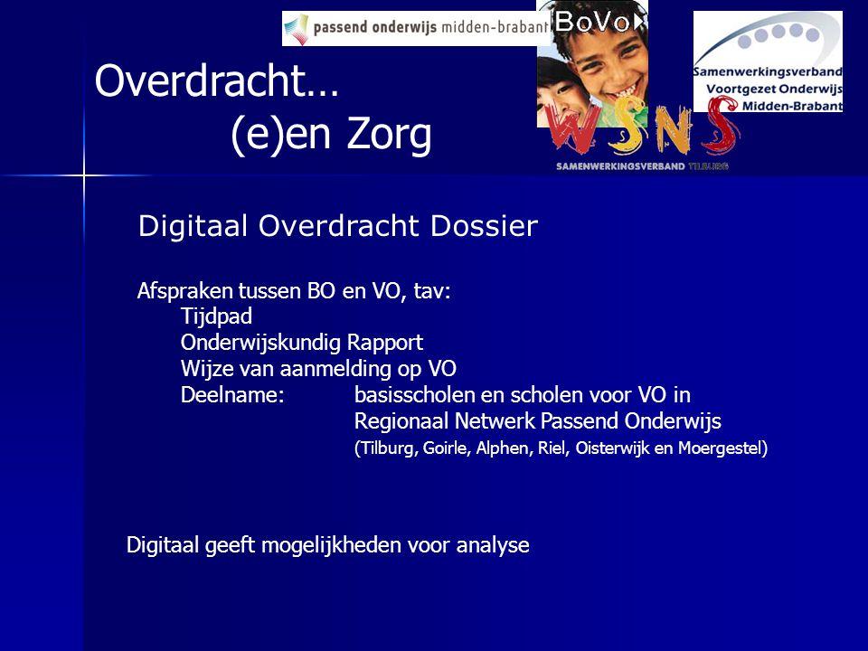 Digitaal Overdracht Dossier Afspraken tussen BO en VO, tav: Tijdpad Onderwijskundig Rapport Wijze van aanmelding op VO Deelname: basisscholen en schol