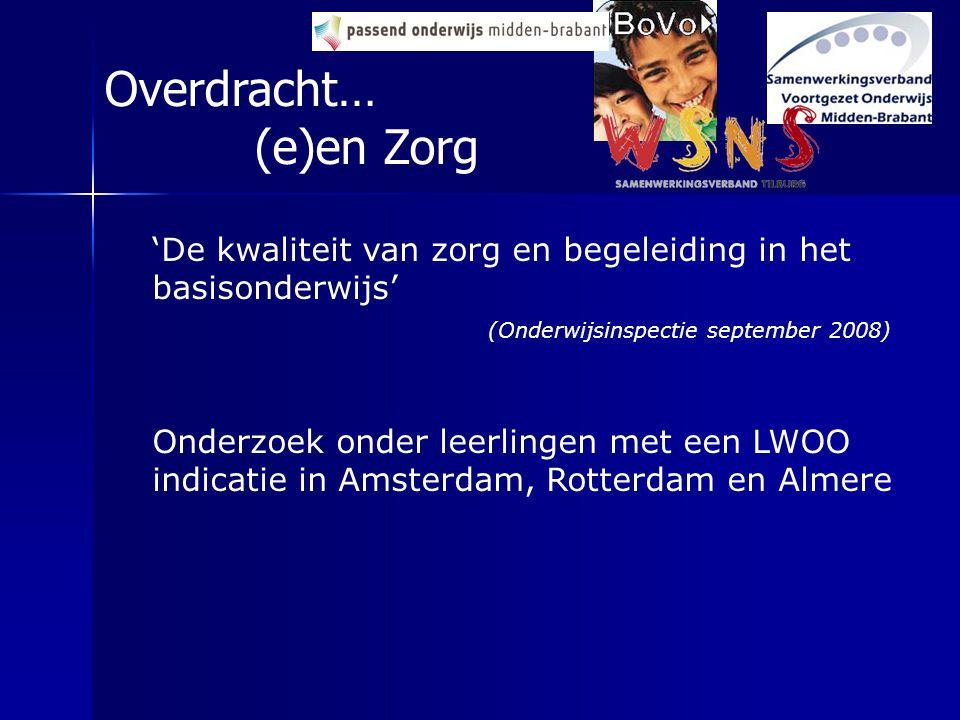'De kwaliteit van zorg en begeleiding in het basisonderwijs' (Onderwijsinspectie september 2008) Onderzoek onder leerlingen met een LWOO indicatie in