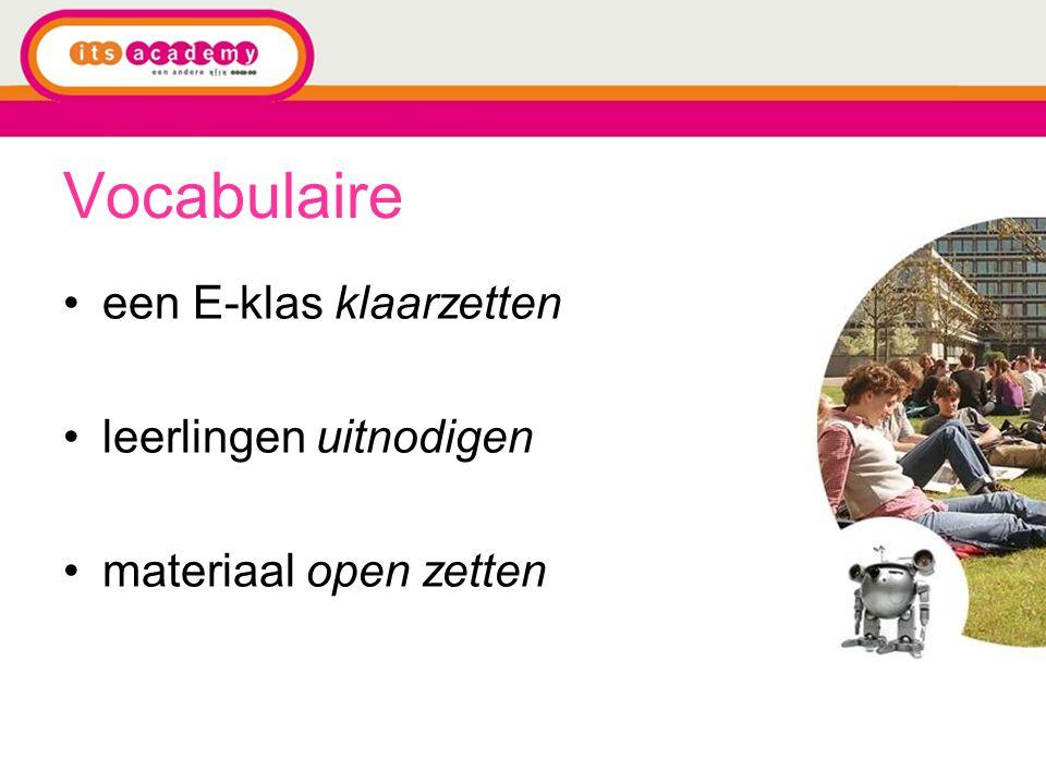 Vocabulaire een E-klas klaarzetten leerlingen uitnodigen materiaal open zetten