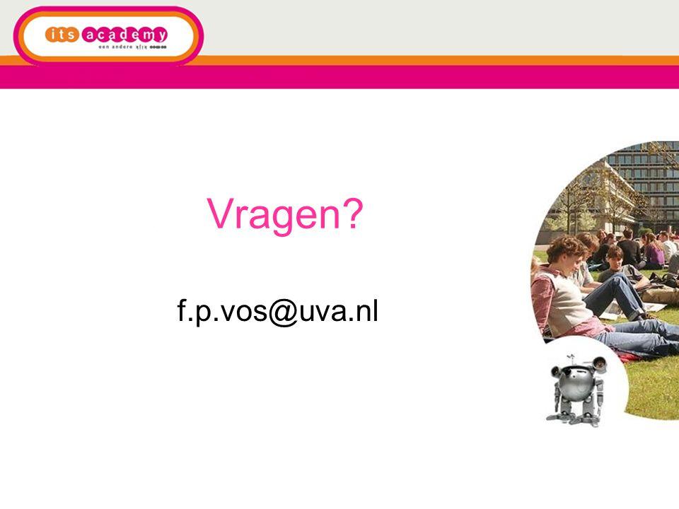 Vragen? f.p.vos@uva.nl