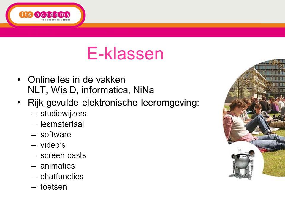 E-klassen Online les in de vakken NLT, Wis D, informatica, NiNa Rijk gevulde elektronische leeromgeving: –studiewijzers –lesmateriaal –software –video's –screen-casts –animaties –chatfuncties –toetsen