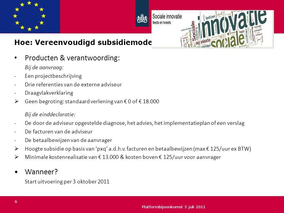 Hoe: Vereenvoudigd subsidiemodel Producten & verantwoording: Bij de aanvraag: -Een projectbeschrijving -Drie referenties van de externe adviseur -Draagvlakverklaring  Geen begroting: standaard verlening van € 0 of € 18.000 Bij de einddeclaratie: -De door de adviseur opgestelde diagnose, het advies, het implementatieplan of een verslag -De facturen van de adviseur -De betaalbewijzen van de aanvrager  Hoogte subsidie op basis van 'pxq' a.d.h.v.