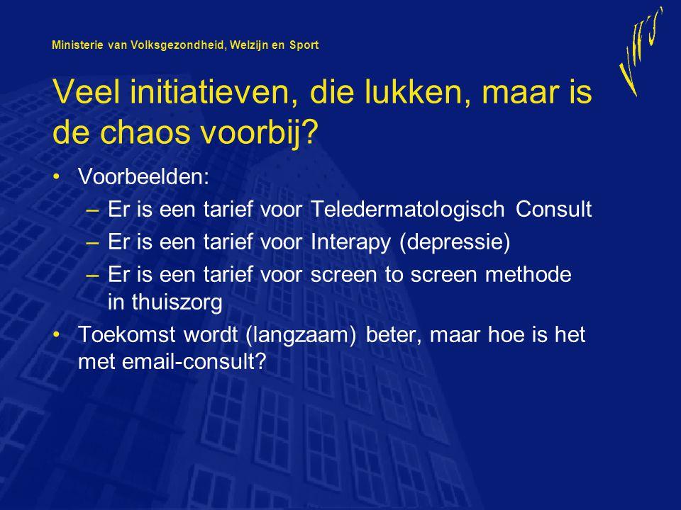 Ministerie van Volksgezondheid, Welzijn en Sport Veel initiatieven, die lukken, maar is de chaos voorbij.