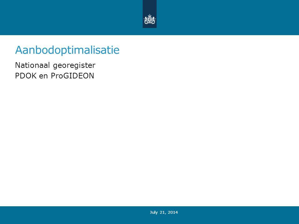 Aanbodoptimalisatie Nationaal georegister PDOK en ProGIDEON July 21, 2014