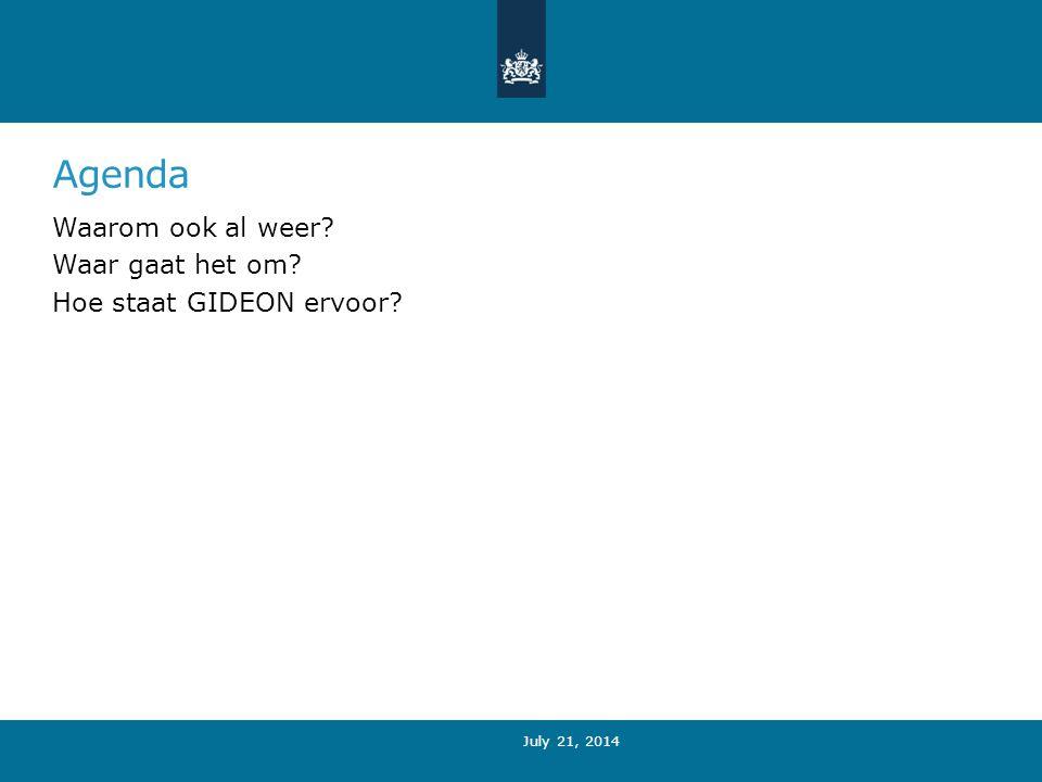 Agenda Waarom ook al weer Waar gaat het om Hoe staat GIDEON ervoor July 21, 2014