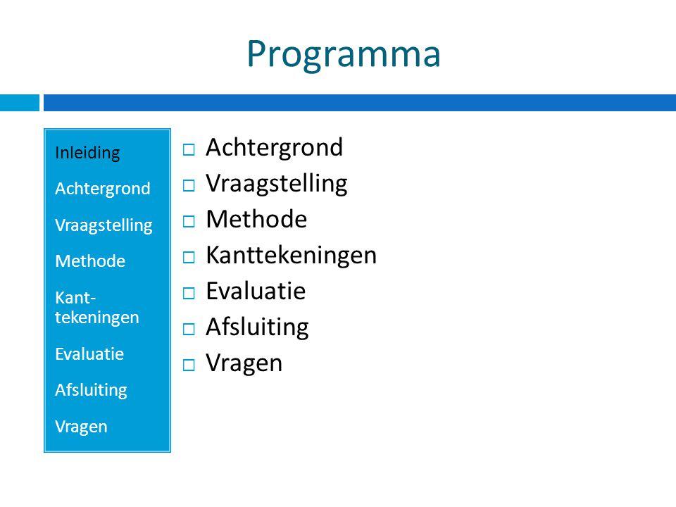 Achtergrond Inleiding Achtergrond Vraagstelling Methode Kant- tekeningen Evaluatie Afsluiting Vragen  Campagne: 'Zwanger worden.