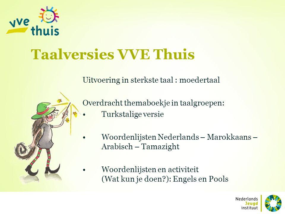 Uitvoering in sterkste taal : moedertaal Overdracht themaboekje in taalgroepen: Turkstalige versie Woordenlijsten Nederlands – Marokkaans – Arabisch –