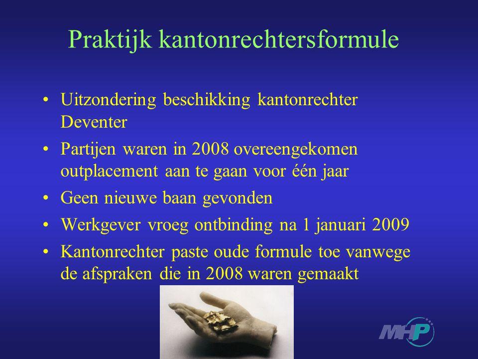 Praktijk kantonrechtersformule Uitzondering beschikking kantonrechter Deventer Partijen waren in 2008 overeengekomen outplacement aan te gaan voor één