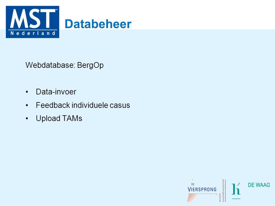 Databeheer Webdatabase: BergOp Data-invoer Feedback individuele casus Upload TAMs
