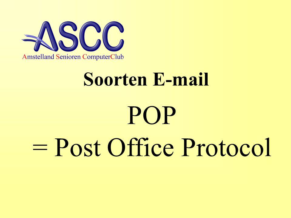 POP = Post Office Protocol SMTP = Simple Mail Transfer Protocol