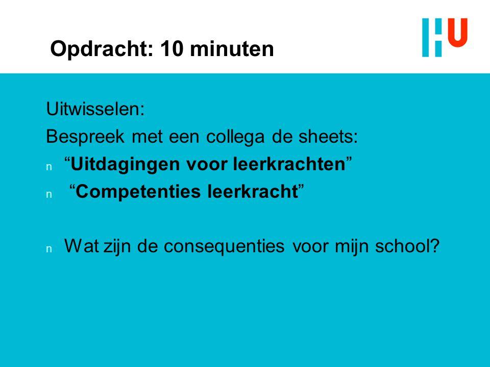 """Opdracht: 10 minuten Uitwisselen: Bespreek met een collega de sheets: n """"Uitdagingen voor leerkrachten"""" n """"Competenties leerkracht"""" n Wat zijn de cons"""