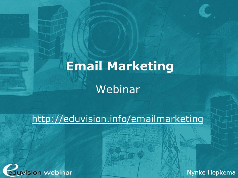 eduvision.nl / eduvision.be: Google Adwords Programma Emailmarketing vs SPAM Voordelen emailmarketing Basisopzet nieuwsbrief Schrijftips Meten = weten Wet- en regelgeving Case
