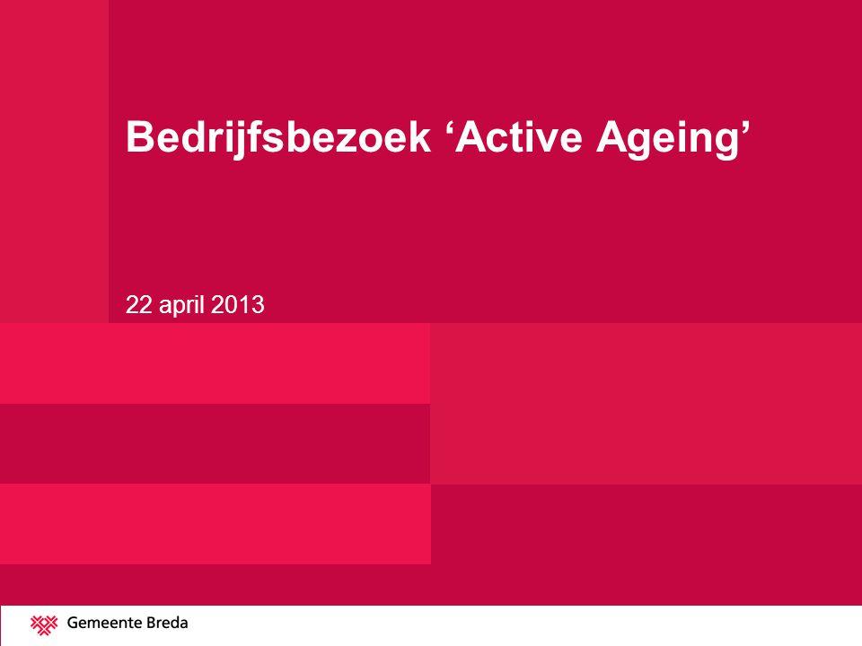 Bedrijfsbezoek 'Active Ageing' 22 april 2013