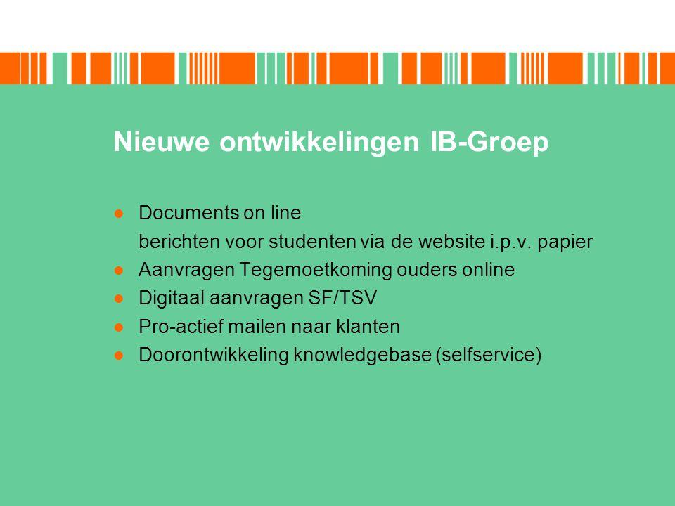 Nieuwe ontwikkelingen IB-Groep Documents on line berichten voor studenten via de website i.p.v. papier Aanvragen Tegemoetkoming ouders online Digitaal