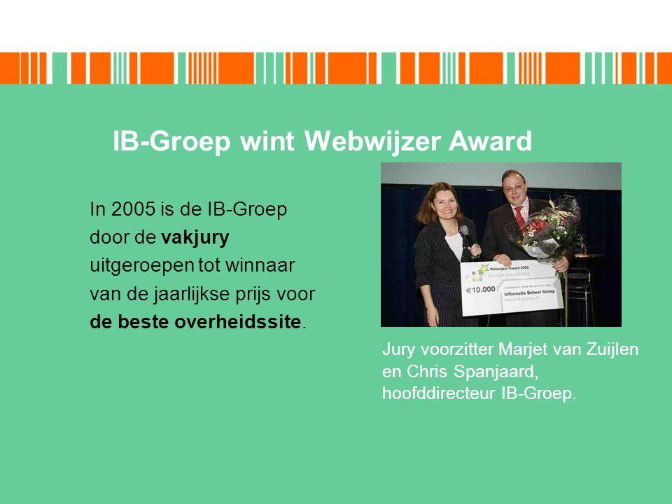 IB-Groep wint Webwijzer Award In 2005 is de IB-Groep door de vakjury uitgeroepen tot winnaar van de jaarlijkse prijs voor de beste overheidssite. Jury