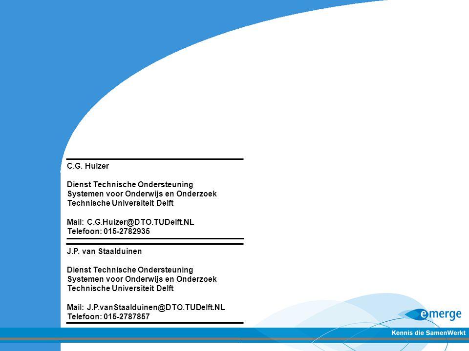 J.P. van Staalduinen Dienst Technische Ondersteuning Systemen voor Onderwijs en Onderzoek Technische Universiteit Delft Mail: J.P.vanStaalduinen@DTO.T