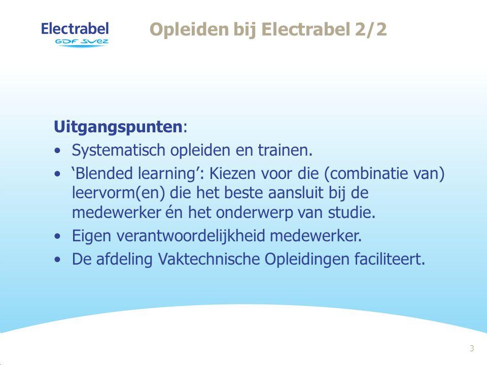 3 Opleiden bij Electrabel 2/2 Uitgangspunten: Systematisch opleiden en trainen.