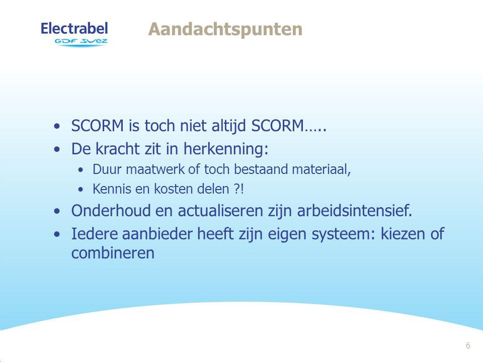 6 Aandachtspunten SCORM is toch niet altijd SCORM…..