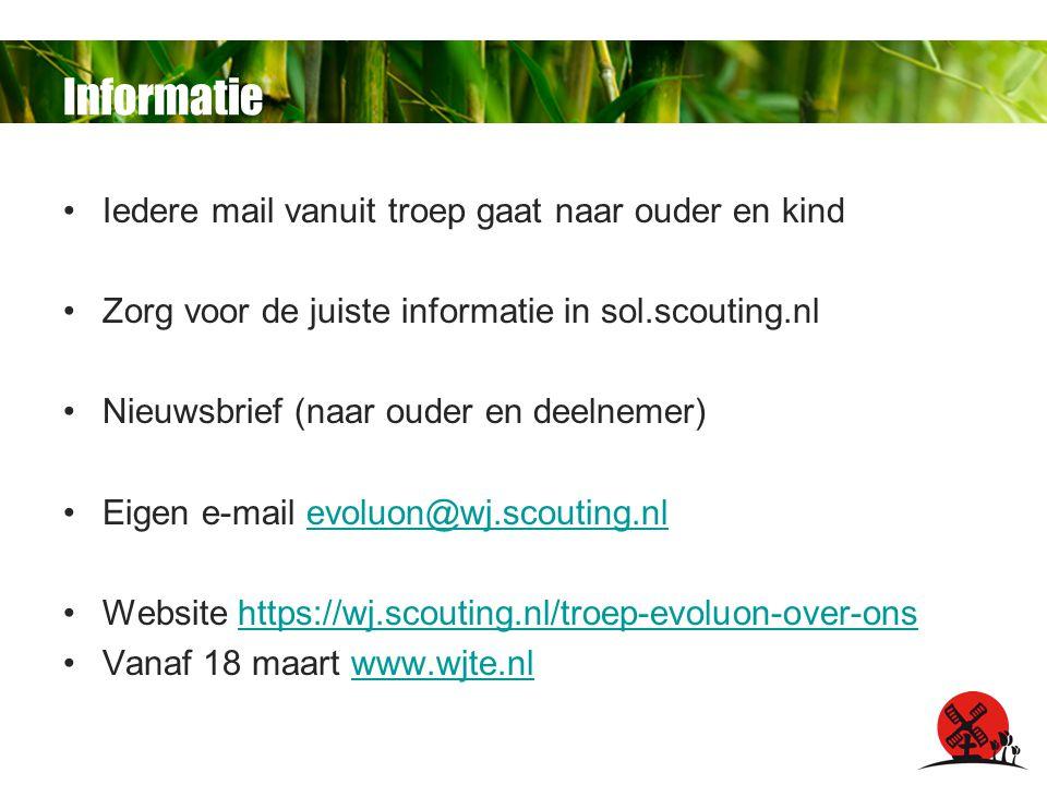 Informatie Iedere mail vanuit troep gaat naar ouder en kind Zorg voor de juiste informatie in sol.scouting.nl Nieuwsbrief (naar ouder en deelnemer) Eigen e-mail evoluon@wj.scouting.nlevoluon@wj.scouting.nl Website https://wj.scouting.nl/troep-evoluon-over-onshttps://wj.scouting.nl/troep-evoluon-over-ons Vanaf 18 maart www.wjte.nlwww.wjte.nl