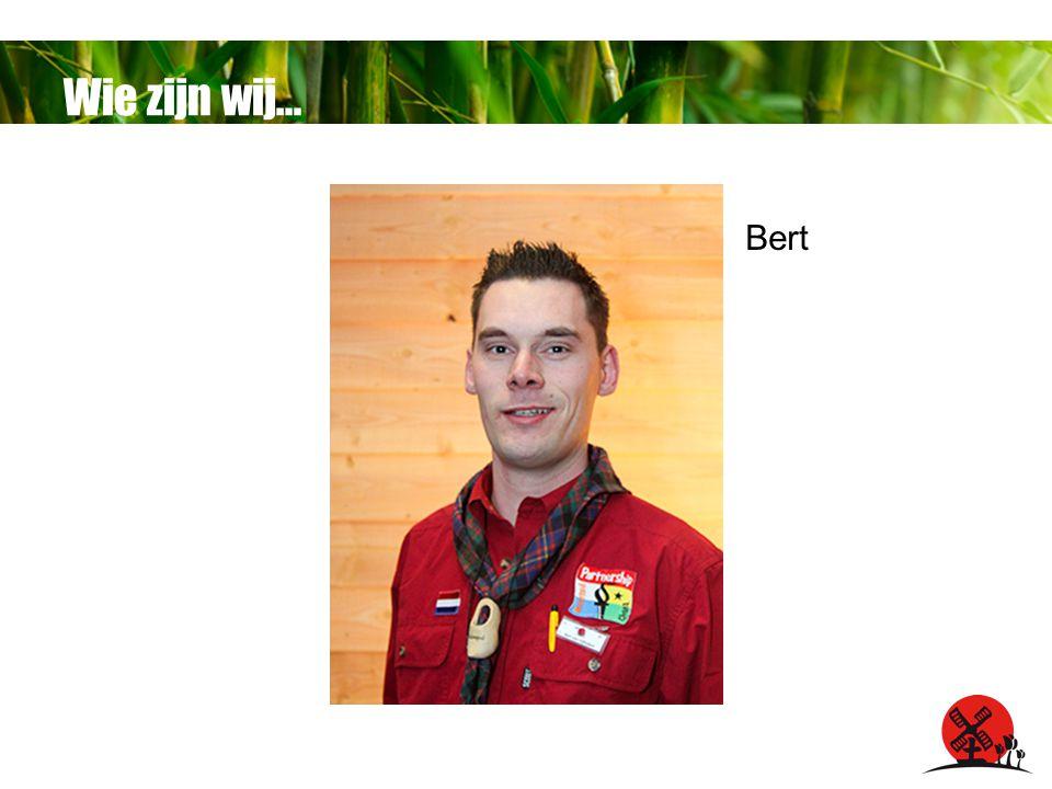 Wie zijn wij… Bert
