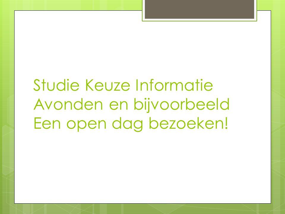 Studie Keuze Informatie Avonden en bijvoorbeeld Een open dag bezoeken!