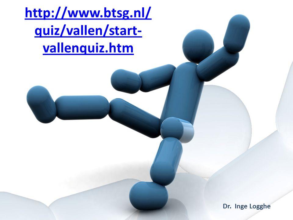 http://www.btsg.nl/ quiz/vallen/start- vallenquiz.htm Dr. Inge Logghe