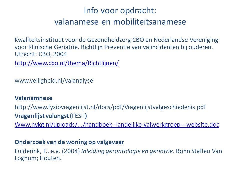 Info voor opdracht: valanamese en mobiliteitsanamese Kwaliteitsinstituut voor de Gezondheidzorg CBO en Nederlandse Vereniging voor Klinische Geriatrie