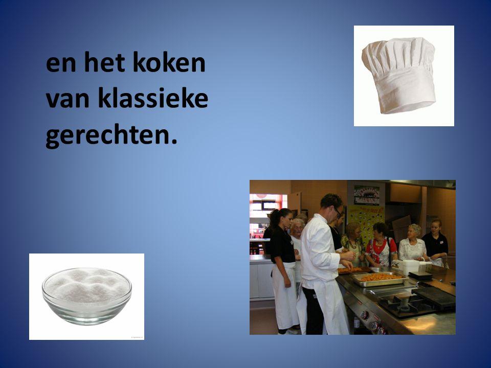 en het koken van klassieke gerechten.