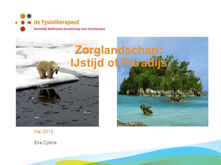 Zorglandschap: IJstijd of Paradijs Mei 2012 Eke Zijlstra