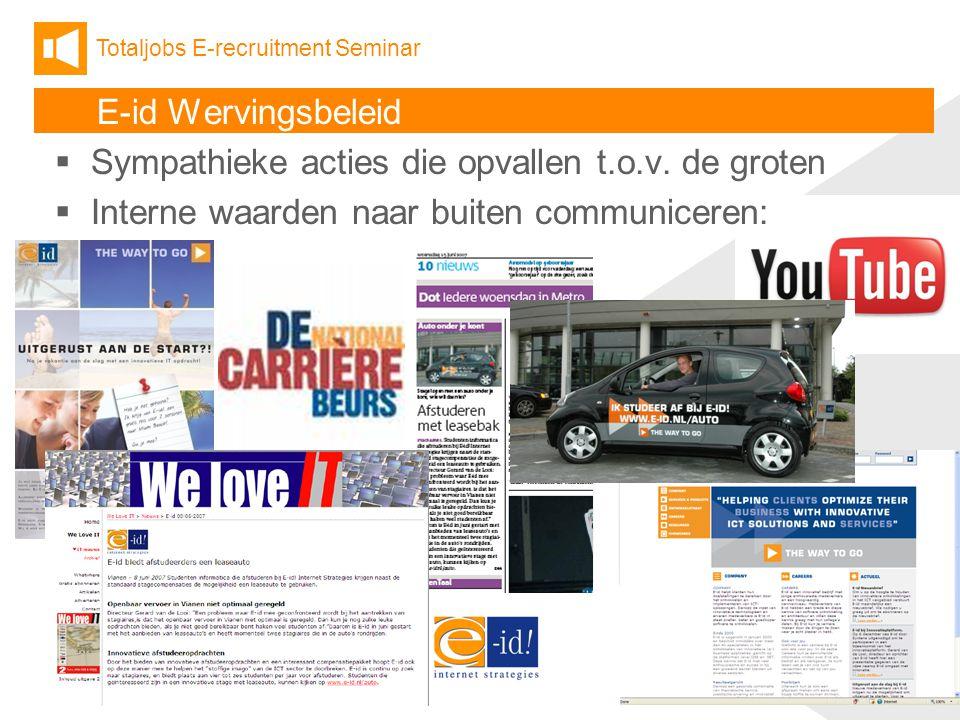 Totaljobs E-recruitment Seminar 9  Sympathieke acties die opvallen t.o.v.