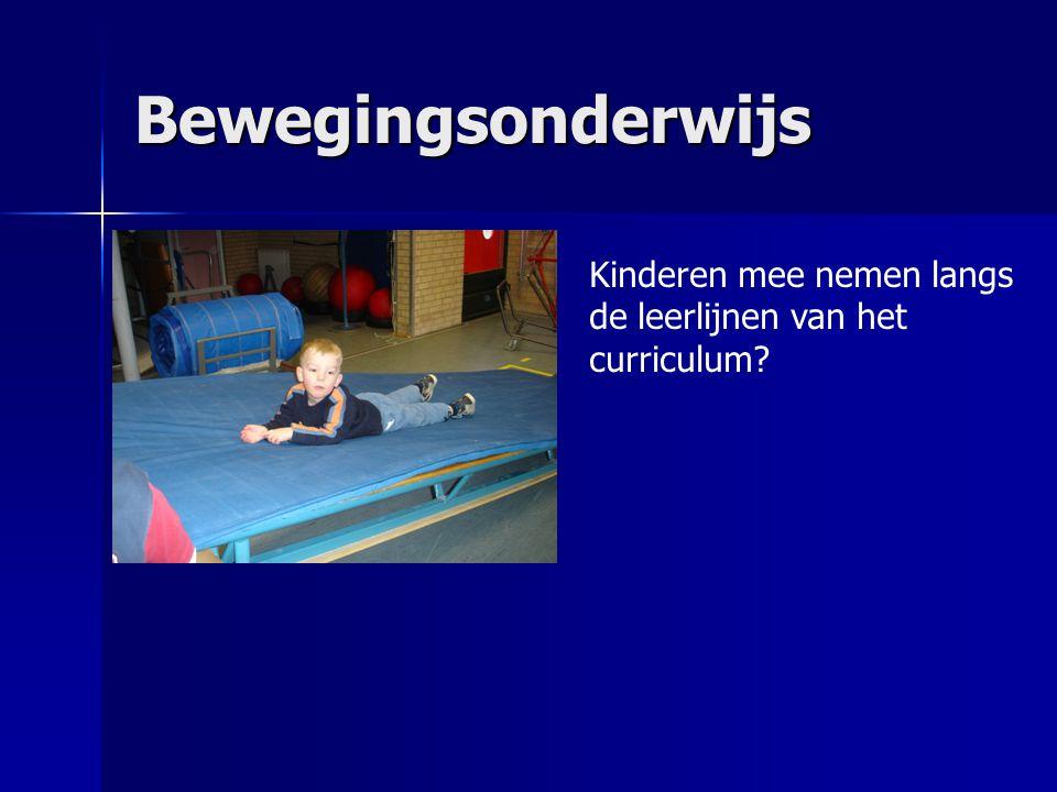 Bewegingsonderwijs Kinderen mee nemen langs de leerlijnen van het curriculum?
