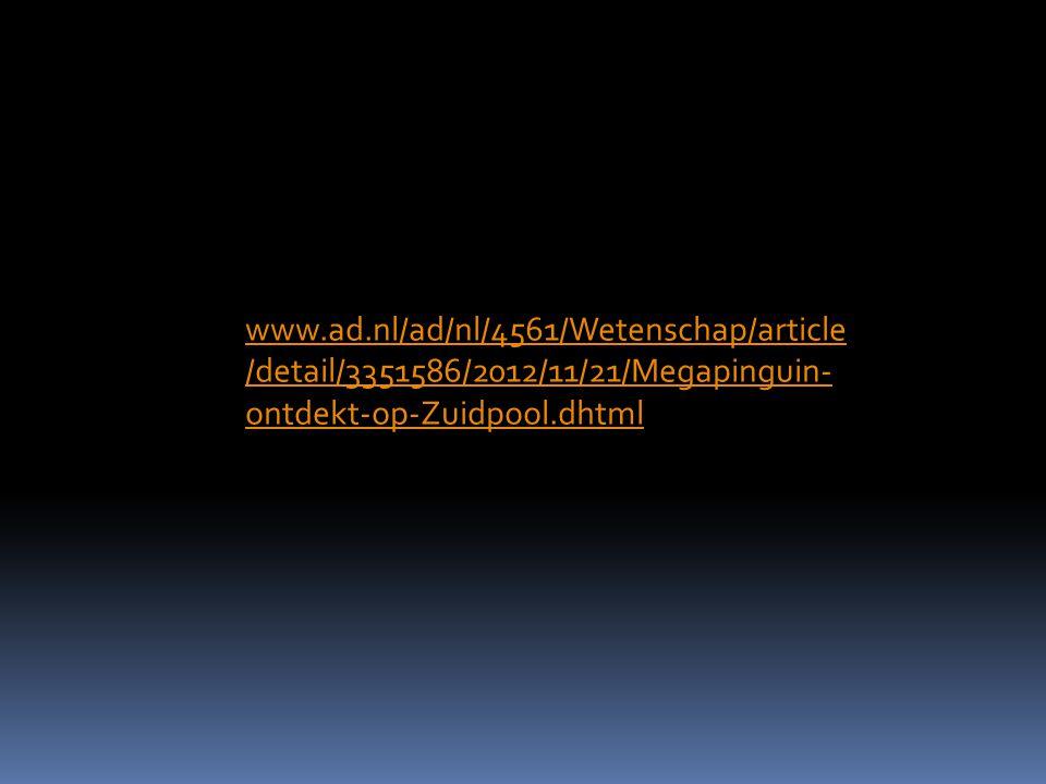 www.ad.nl/ad/nl/4561/Wetenschap/article /detail/3351586/2012/11/21/Megapinguin- ontdekt-op-Zuidpool.dhtml