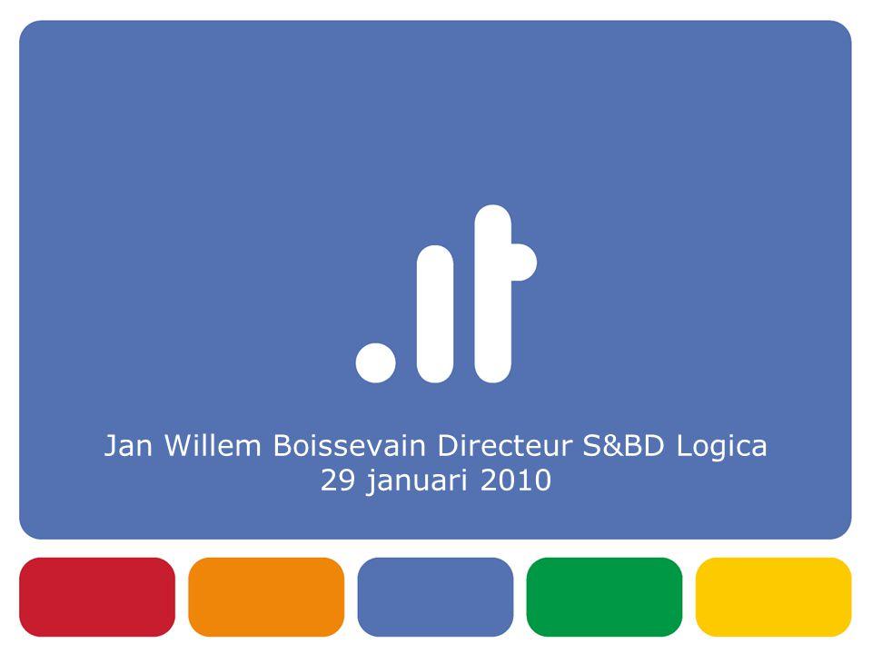 Jan Willem Boissevain Directeur S&BD Logica 29 januari 2010