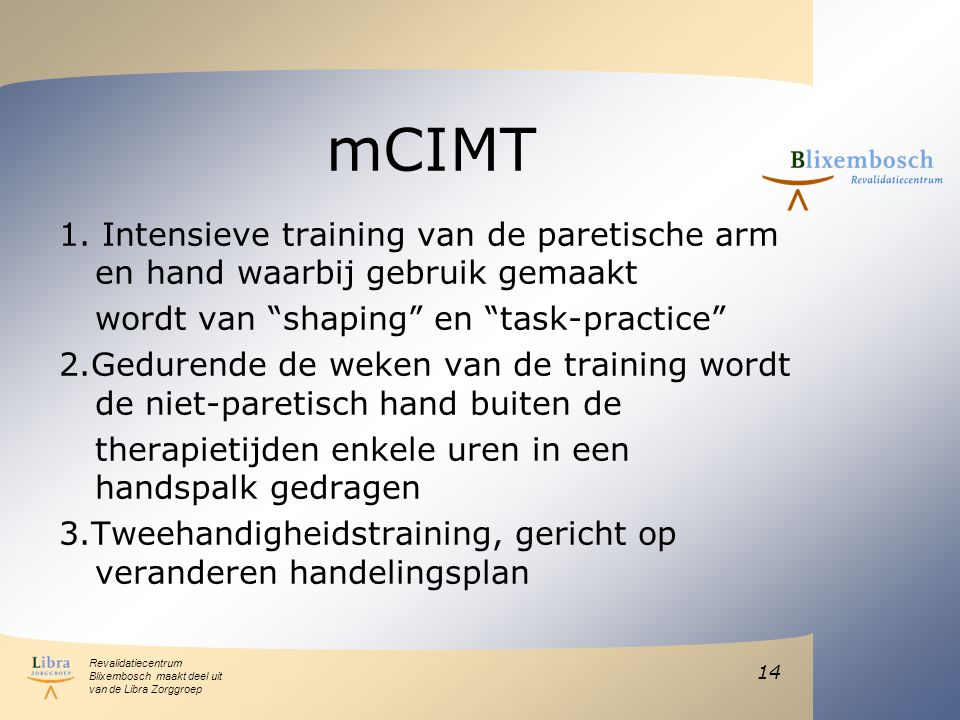 Revalidatiecentrum Blixembosch maakt deel uit van de Libra Zorggroep mCIMT 1.