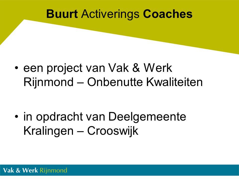 Buurt Activerings Coaches een project van Vak & Werk Rijnmond – Onbenutte Kwaliteiten in opdracht van Deelgemeente Kralingen – Crooswijk