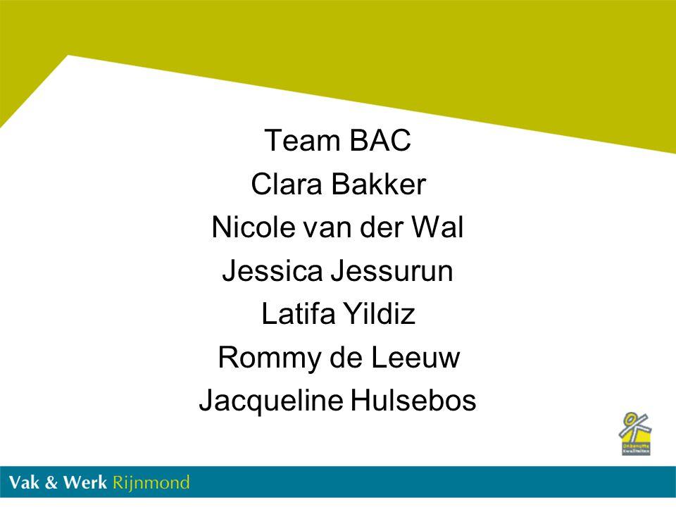 Team BAC Clara Bakker Nicole van der Wal Jessica Jessurun Latifa Yildiz Rommy de Leeuw Jacqueline Hulsebos